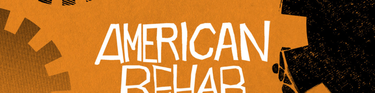 The logo for American Rehab shows an illustrated figure, in black, clinging to a large cog. In the background, other cogs spin against an orange color.