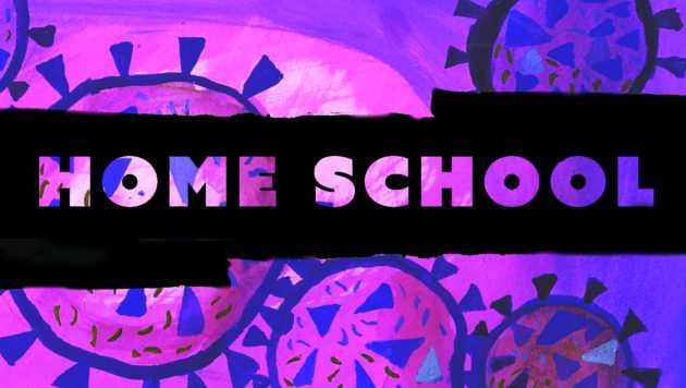 A purple painting evoking coronavirus cells is behind text reading HOME SCHOOL