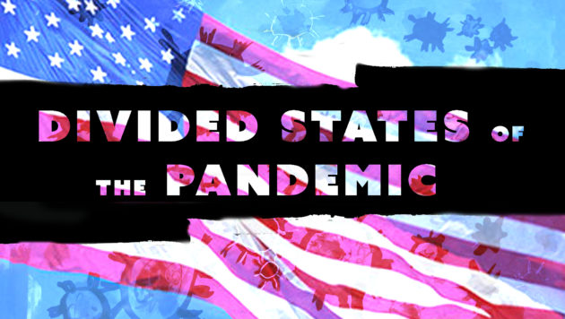 A collage of an American flag and painted coronavirus cells is in the background. In the foreground is text reading Divided States of Pandemic