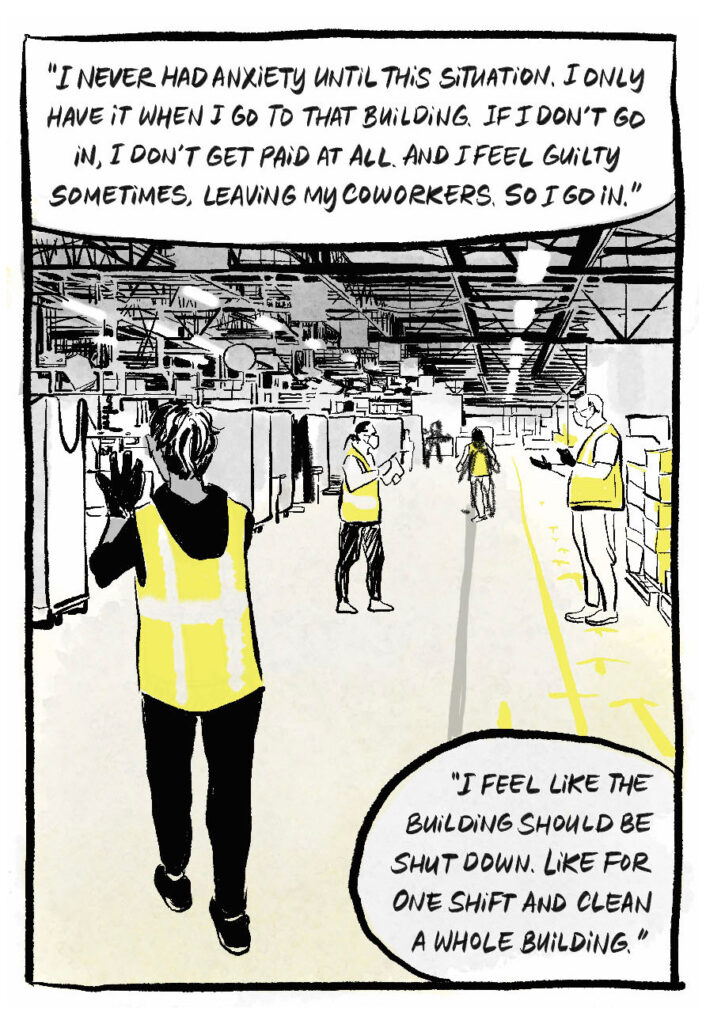 """The worker who narrates this comic is seen again from afar, walking through the warehouse floor. B: """"I never had anxiety until this situation. I only have it when I go to that building. If I don't go in, I don't get paid at all. And I feel guilty sometimes, leaving my coworkers. So I go in."""""""