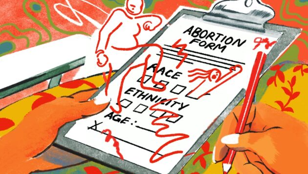 "An illustration shows a clipboard that says ""abortion form"" and asks for demographic information. Small drawings of people rise up from the clipboard, scratching off the text."